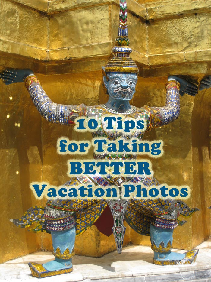 10 Tips for Taking Better Vacation Photos