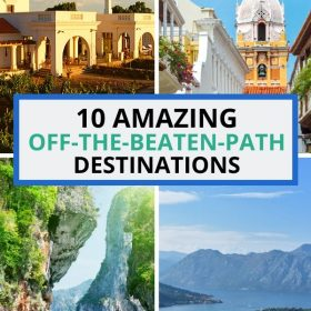 10 off the beaten path destinations