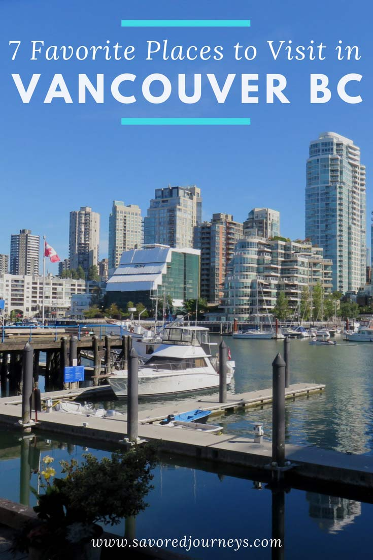 We love Vancouver BC. Here are 7 of our favorite places to visit in Vancouver BC.