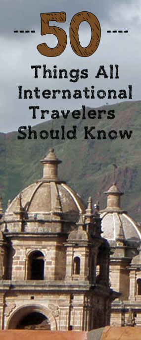 50 Things Every International Traveler Should Know