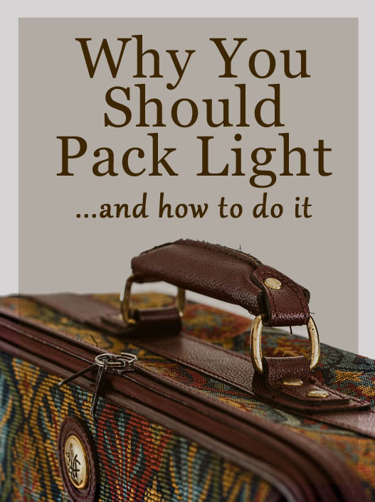 Why you should pack light and how to do it