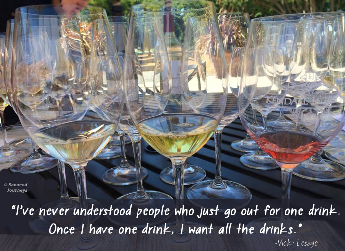 """I've never understood people who just go out for one drink. Once I have one drink, I want all the drinks."