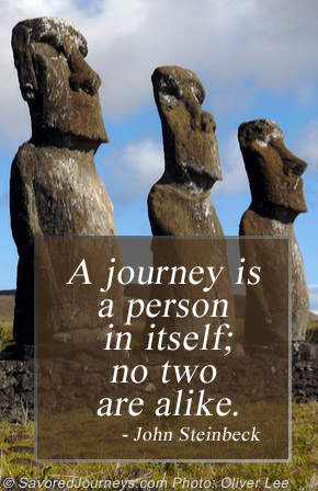 A journey is a person in itself, no two are alike.