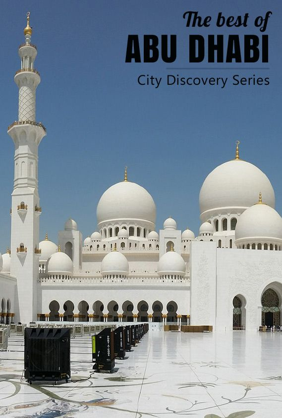 The Best of Abu Dhabi, UAE, City Discovery Series