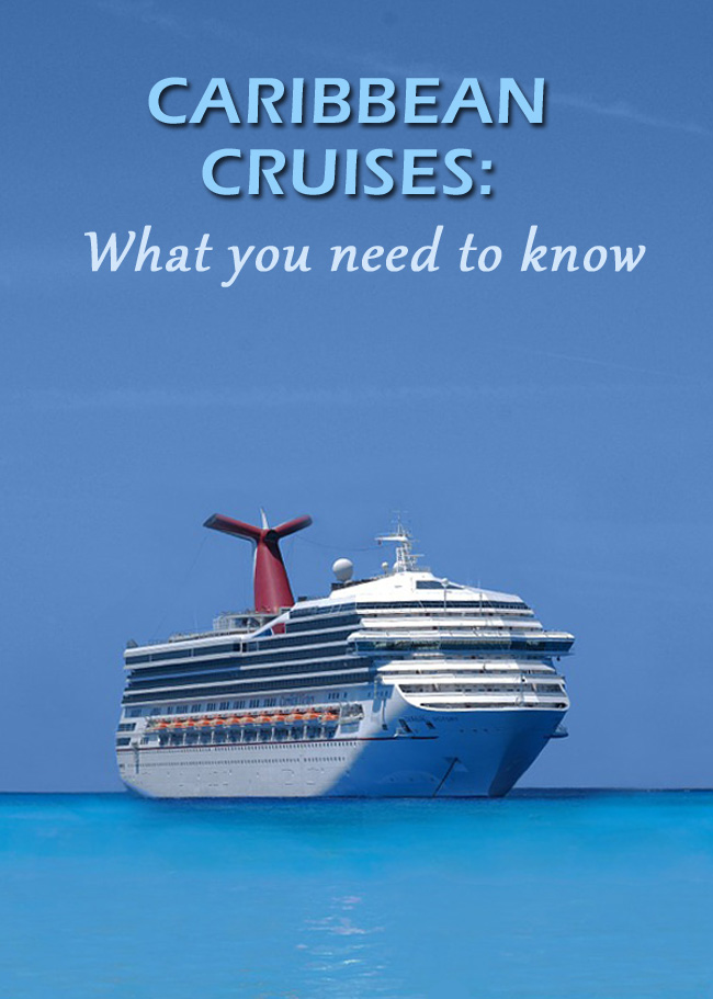 Caribbean Cruises: What you need to know
