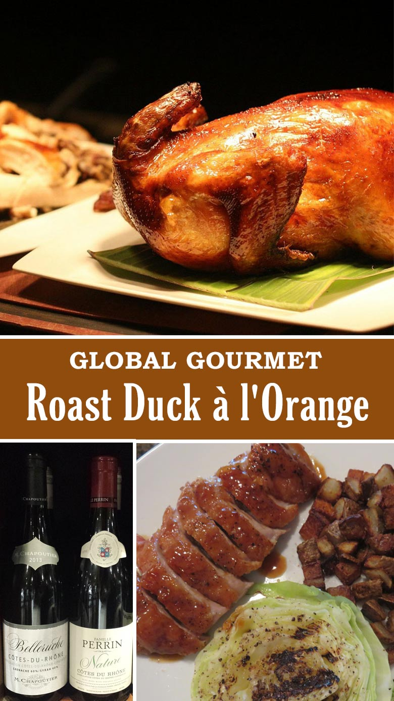 Global Gourmet: Learn how to make Roast Duck a l'Orange at home