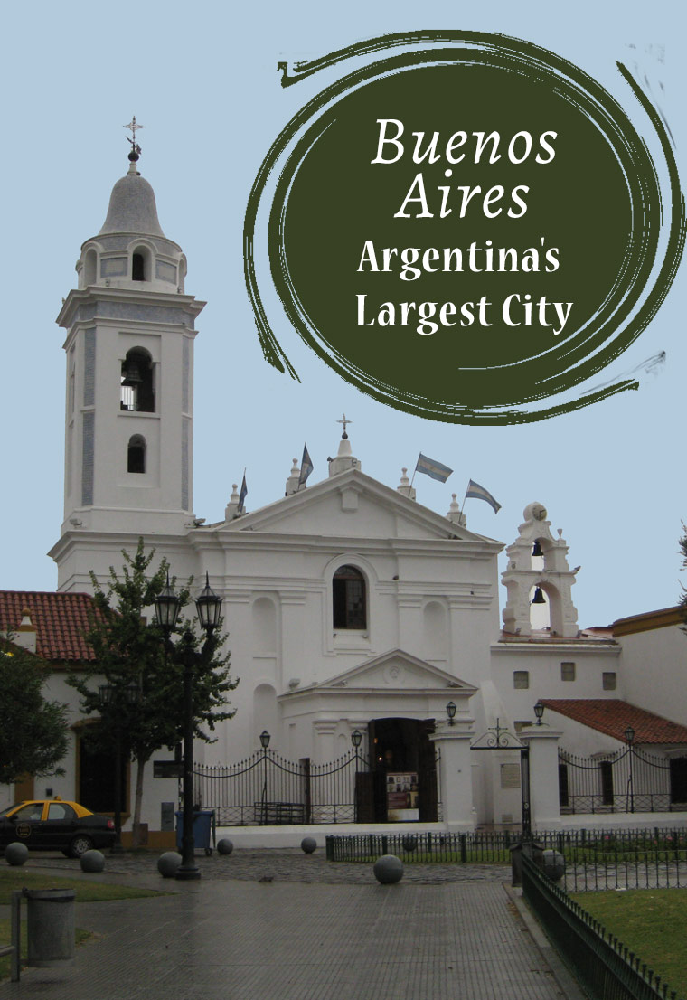 Getting to Know Buenos Aires, Argentina's Largest City