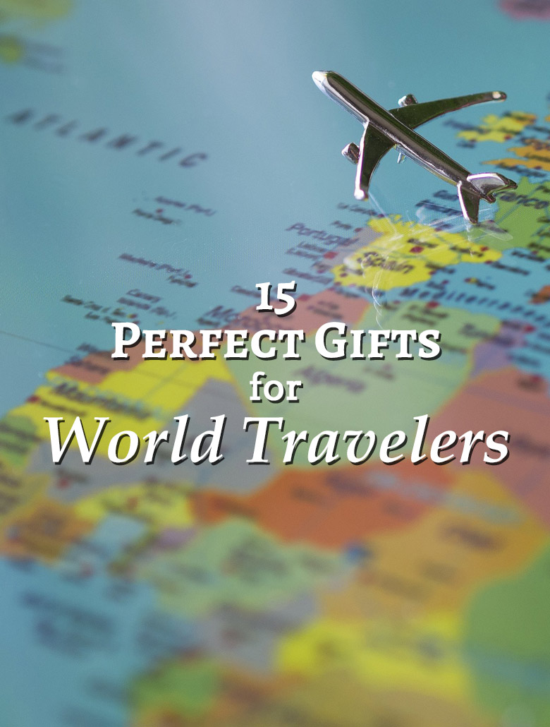 15 Perfect Gifts for World Travelers | Savored Journeys