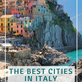 The Best Cities in Italy plus the top sights to see in each city