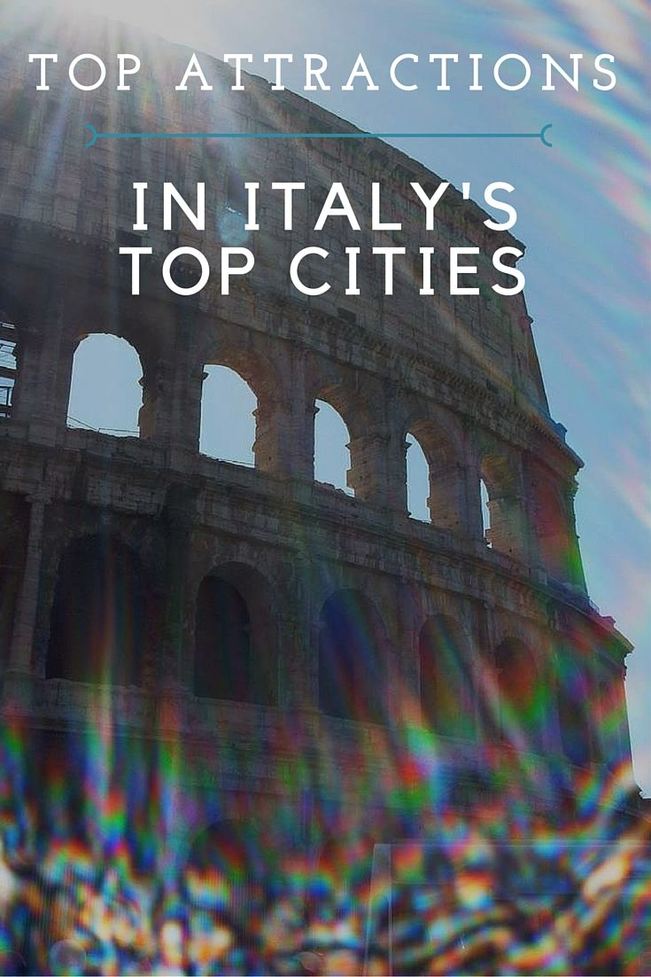 Top Attractions in Italy's Top Cities