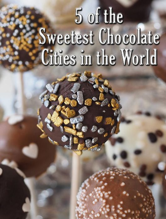 5 of the Sweetest Chocolate Cities in the World