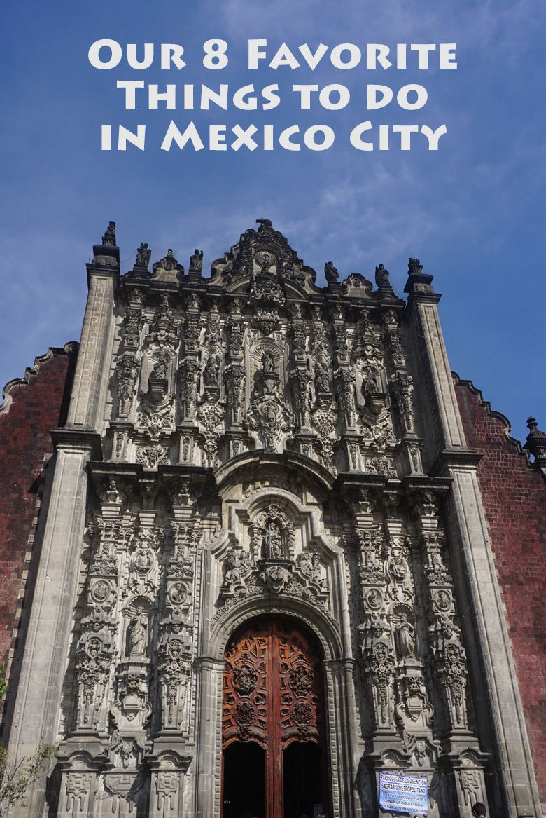 Our 8 Favorite Things to Do in 3 days in Mexico City