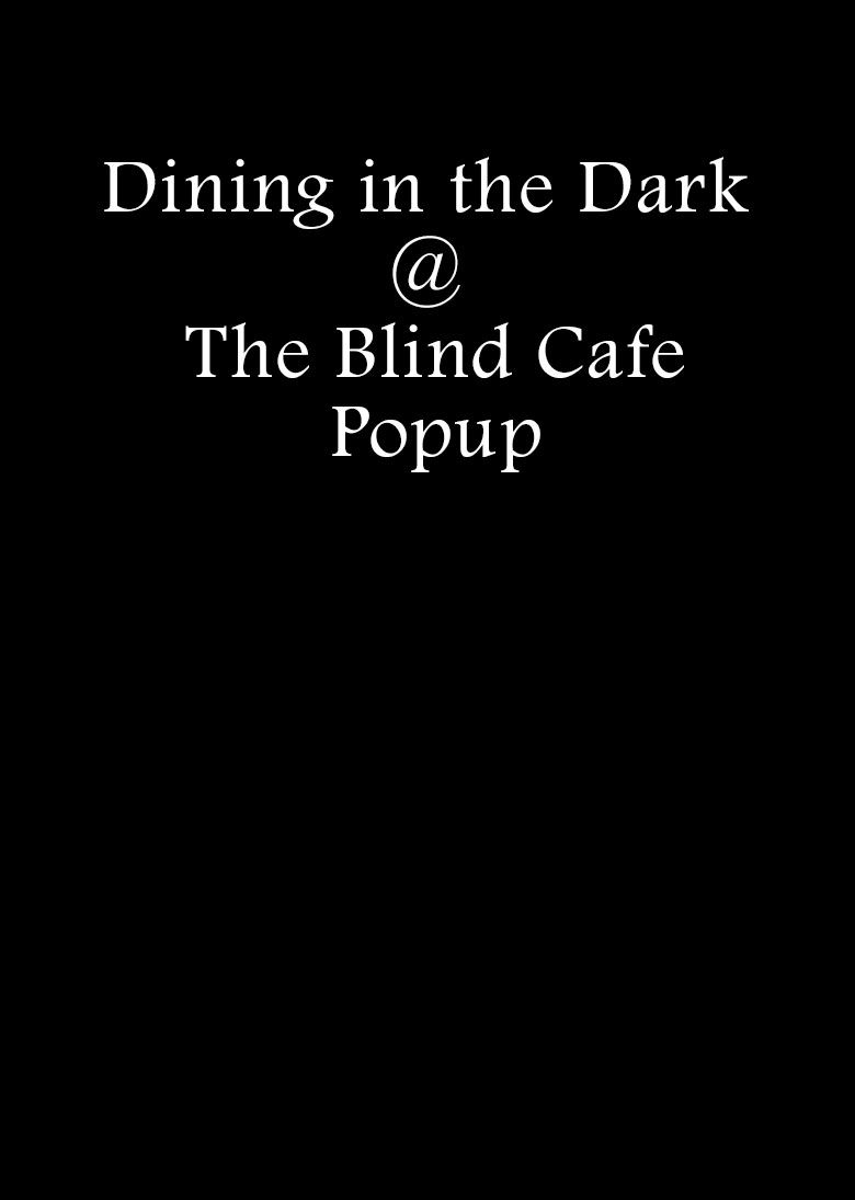 Dining in the Dark with The Blind Cafe is a moving experience and a chance to effect social change.
