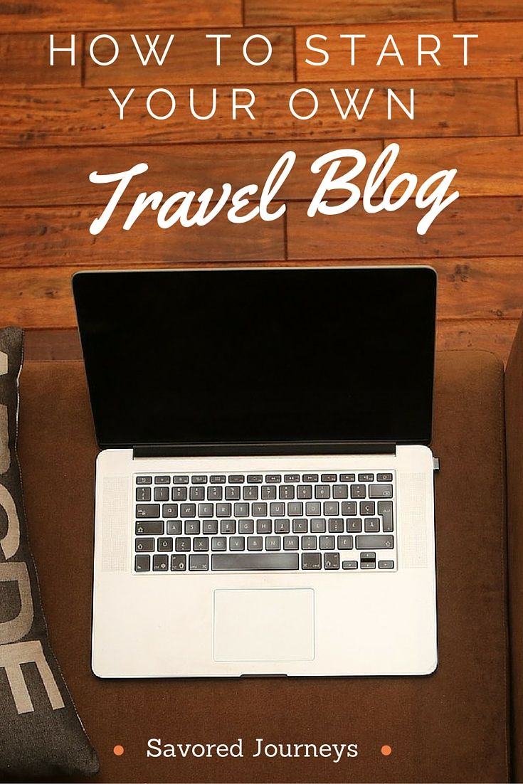 How to Start Your Own Travel Blog in 8 Easy Steps