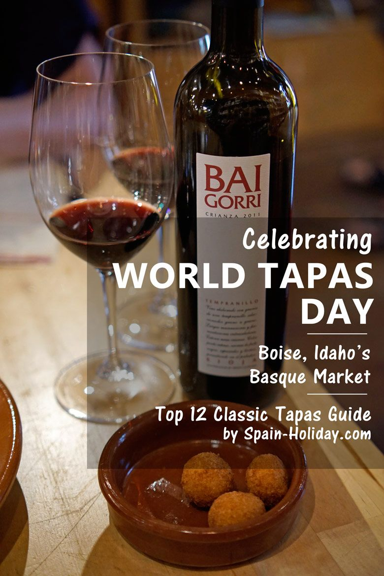 Celebrating World Tapas Day, a trip to the Basque Market in Boise, Idaho, and a Guide to Classic Tapas