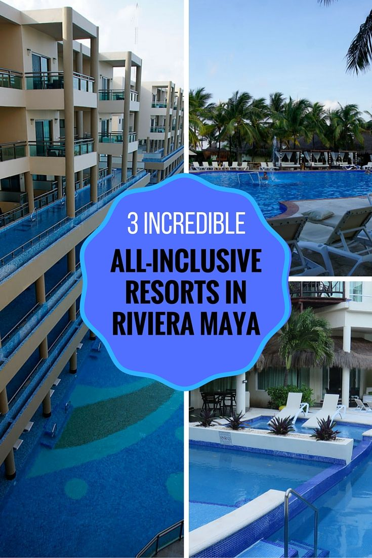 3 Incredible All Inclusive Resorts in Riviera Maya, Mexico for your next vacation - including adults-only, couples-only and family-oriented options.