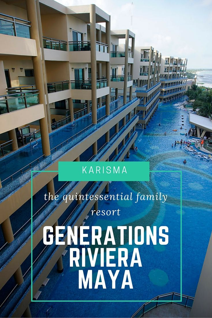 The perfect family resort in Riviera Maya: Generations Resort