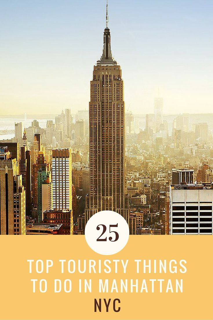 Embrace your inner tourist and explore the city: Top 25 Touristy things to do in Manhattan