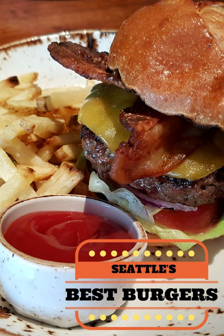 Here are Seattle's Best Restaurant Burgers