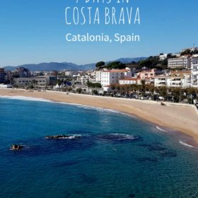 How to spend 7 days in Costa Brava in Catalunya Spain - the perfect itinerary to see it all