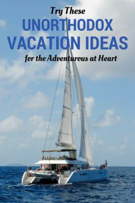 Try one of these unorthodox vacation ideas to spice up your holiday