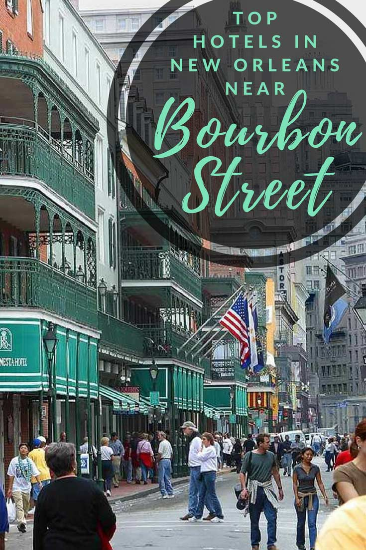 Top Hotels in New Orleans Near Bourbon Street | Savored Journeys