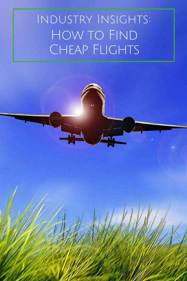 Industry insights on how to find cheap flights