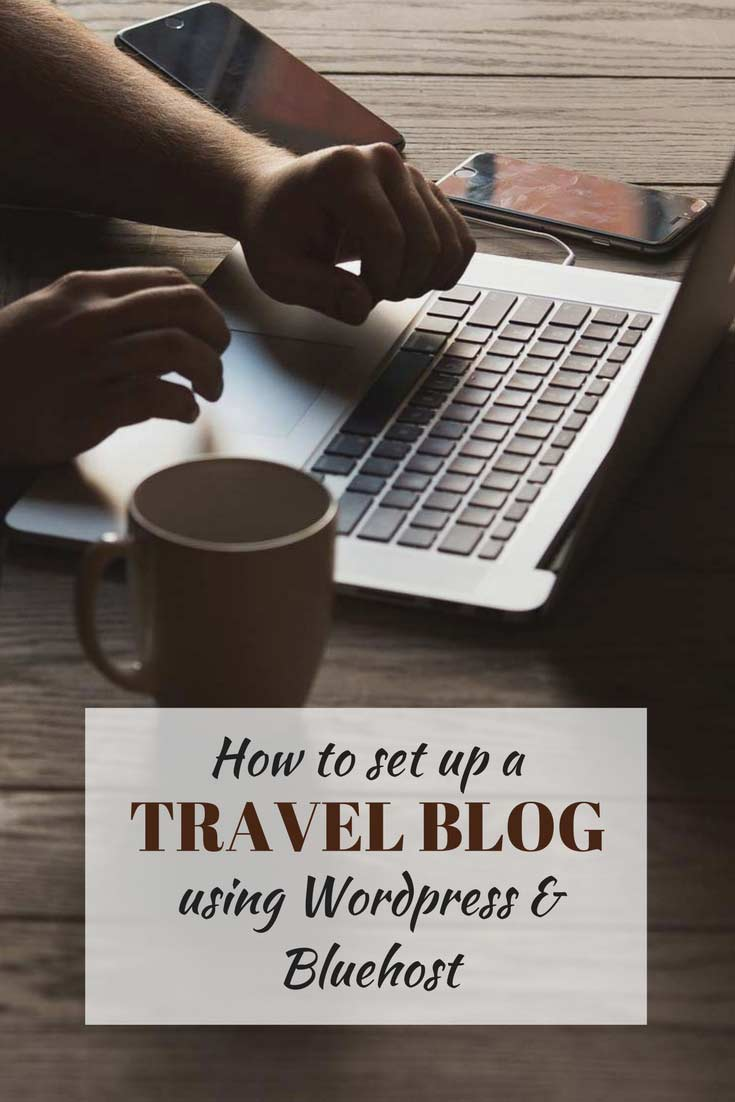 How to set up a travel blog using WordPress and Bluehost