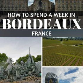 How to Spend a Week in Bordeaux France