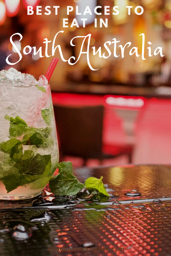 6 of the best places to eat in South Australia