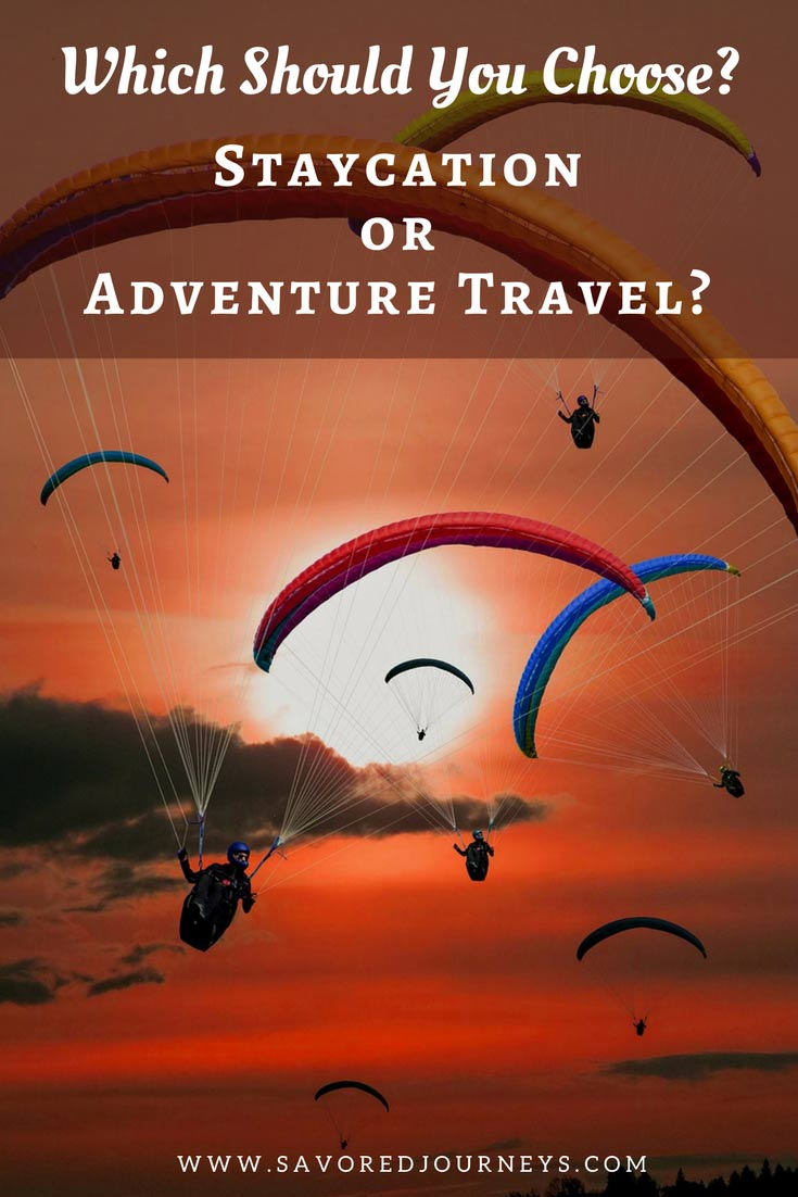 Which will you choose? Staycation or Adventure Travel?
