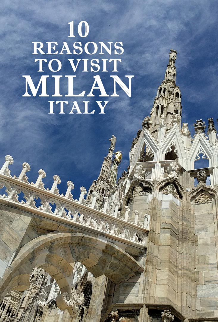 10 reasons to visit Milan, Italy on your next vacation