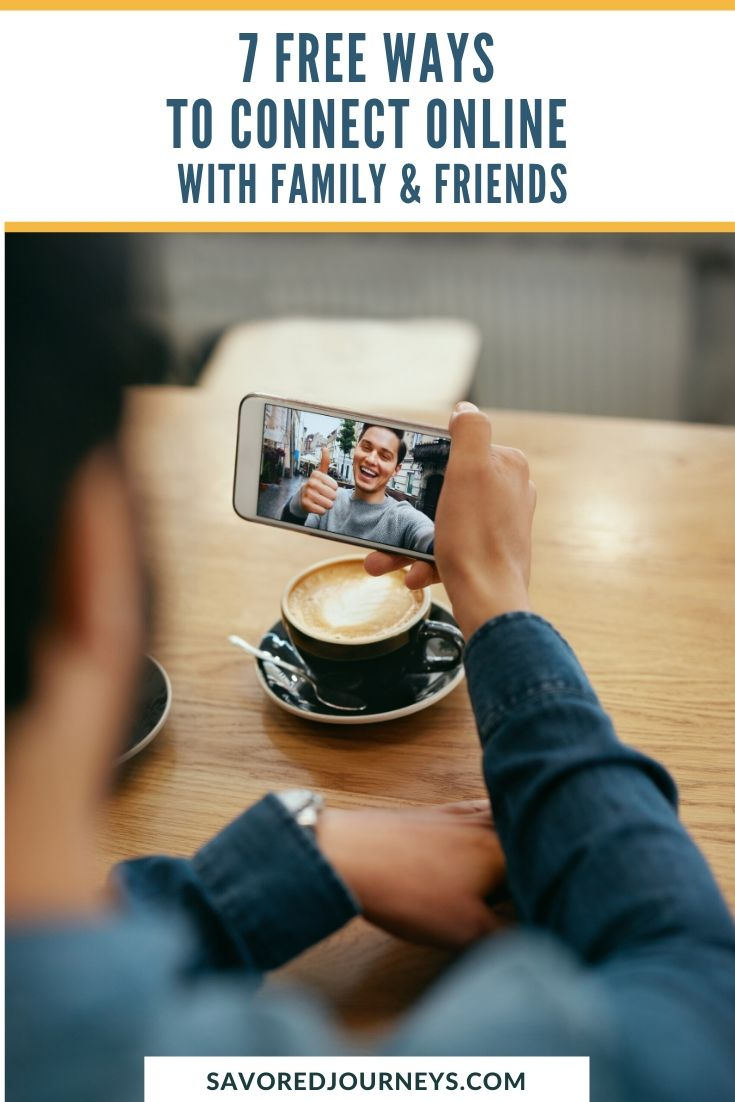7 Free Ways to Connect Online With Family & Friends